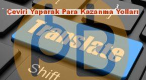 Çeviri Yaparak Para Kazanma Yolları